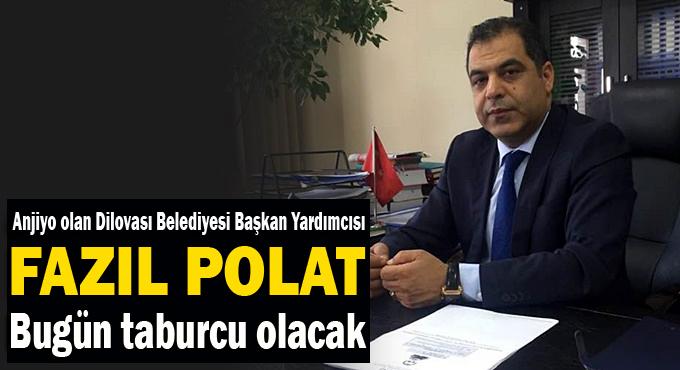 Başkan Yardımcısı Polat anjiyo oldu