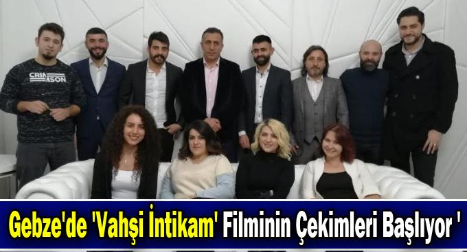 Gebze'de 'Vahşi İntikam' Filminin Çekimleri Başlıyor '