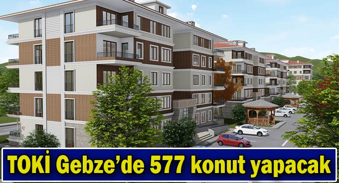 TOKİ Gebze'de 577 konut yapacak
