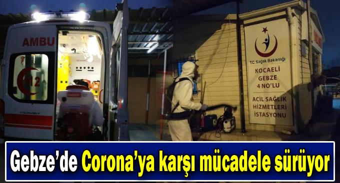 Gebze'de Corona'ya karşı mücadele her alanda sürüyor