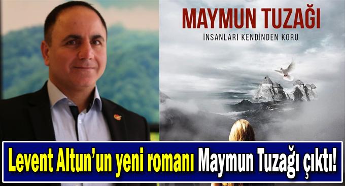 Levent Altun'un yeni romanı Maymun Tuzağı çıktı!