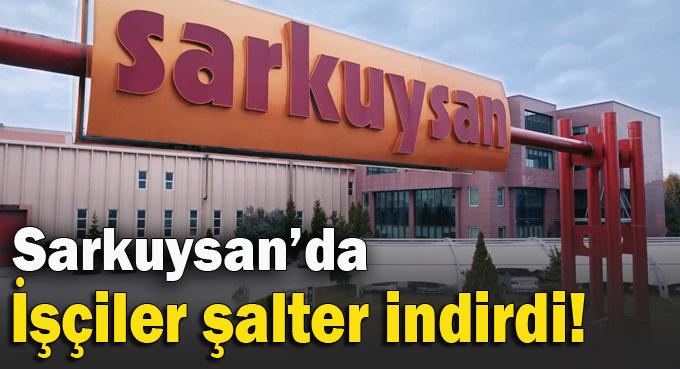 Sarkuysan'da Kovid-19 çıktı, işçiler üretimi durdurdu!