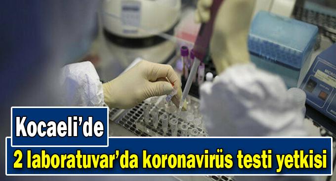 Kocaeli'de koronavirüs testi yetkisi!