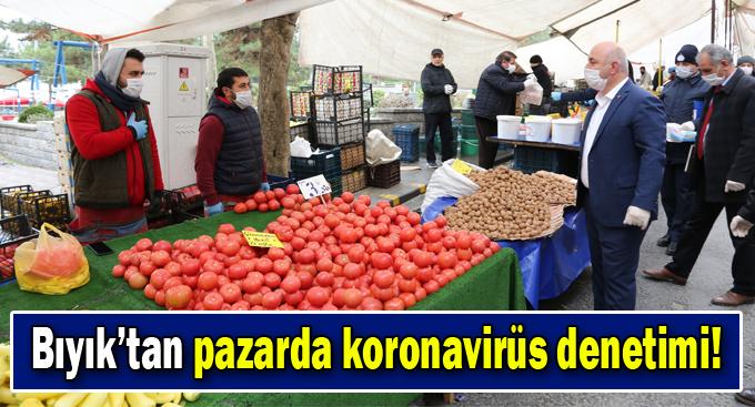 Başkan Bıyık'tan pazarda koronavirüs denetimi!