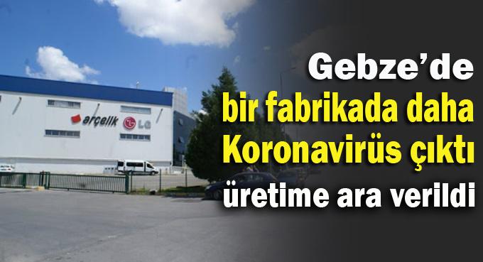 Gebze'de bir fabrikada daha pozitif vaka çıktı!