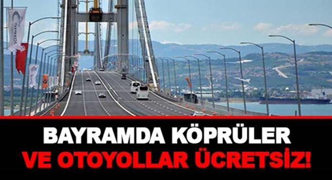 Bayramda otoyollar ve köprüler ücretsiz