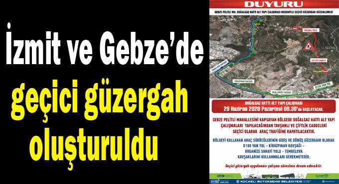 İzmit ve Gebze'de geçici güzergah oluşturuldu