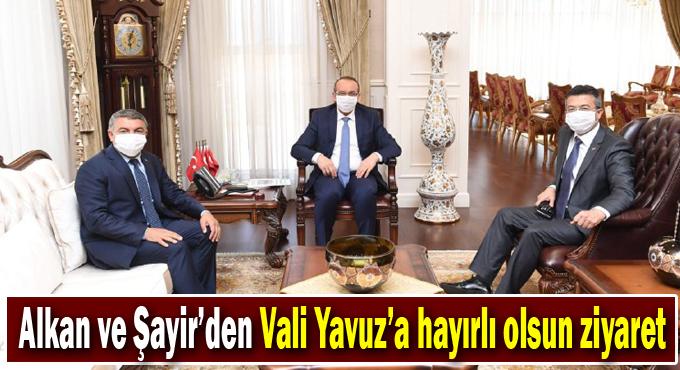 Alkan ve Şayir'den Vali Yavuz'a hayırlı olsun ziyaret