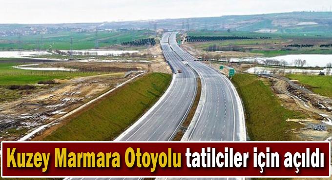 Kuzey Marmara Otoyolu tatilciler için açıldı
