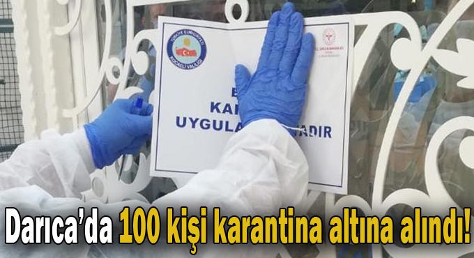 Darıca'da 100 kişi karantinada!