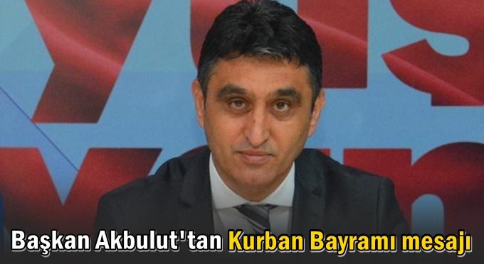 Akbulut'tan Kurban Bayramı mesajı