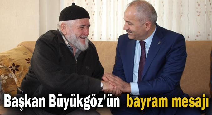 Başkan Büyükgöz'ün  Bayram Mesajı