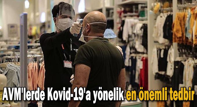 AVM'lerde Kovid-19'a yönelik en önemli tedbir