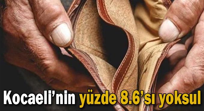 Kocaeli'nin yüzde 8.6'sı yoksul