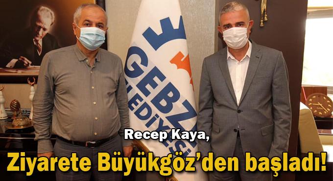 Kaya, ziyarete Büyükgöz'den başladı!