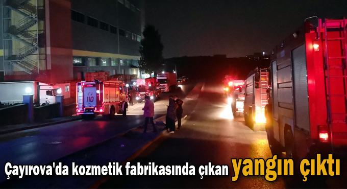 Çayırova'da kozmetik fabrikasında çıkan yangın çıktı