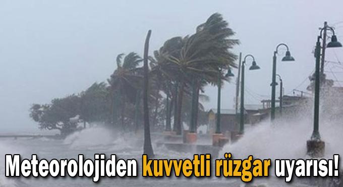 Kuvvetli rüzgar uyarısı!