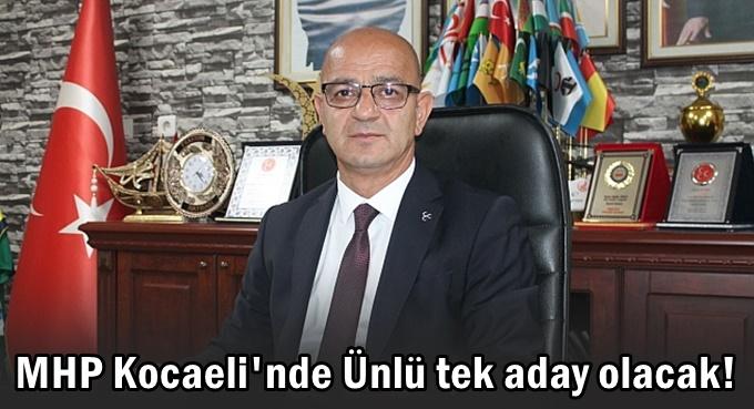 MHP Kocaeli'nde Ünlü tek aday olacak!