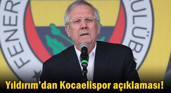 Yıldırım'dan Kocaelispor açıklaması!