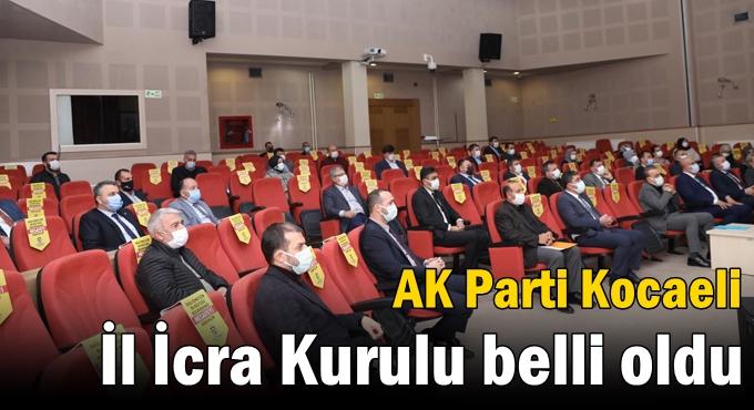 AK Parti Kocaeli İl İcra Kurulu belli oldu