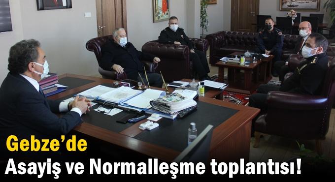Gebze'de Asayiş ve Normalleşme toplantısı!