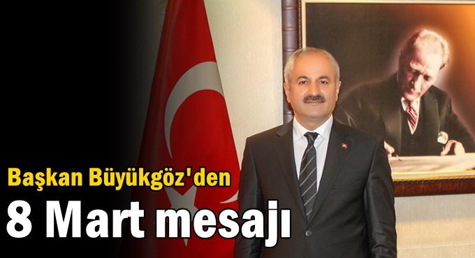 Başkan Büyükgöz'ün 8 Mart Mesajı