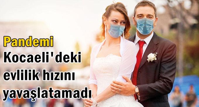 Pandemi, Kocaeli'deki evlilik hızını yavaşlatamadı