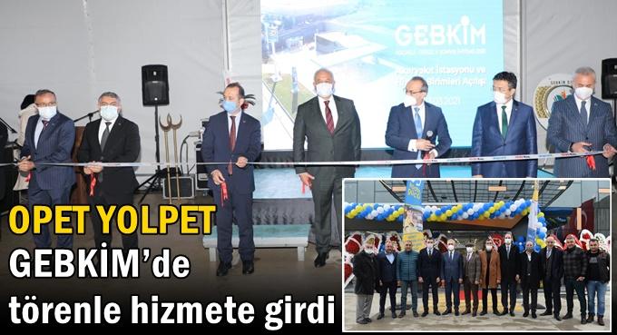 OPET YOLPET GEBKİM'de törenle hizmete girdi