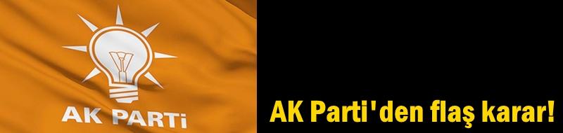 AK Parti'den flaş karar!