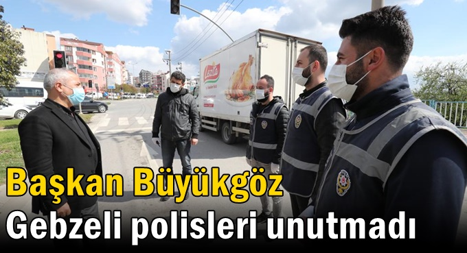 Başkan Büyükgöz Gebzeli polisleri unutmadı