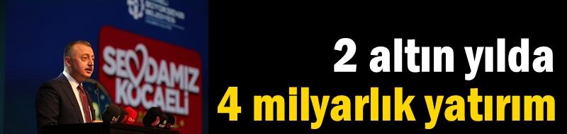 Büyükşehir'den 2 altın yılda 4 milyarlık yatırım