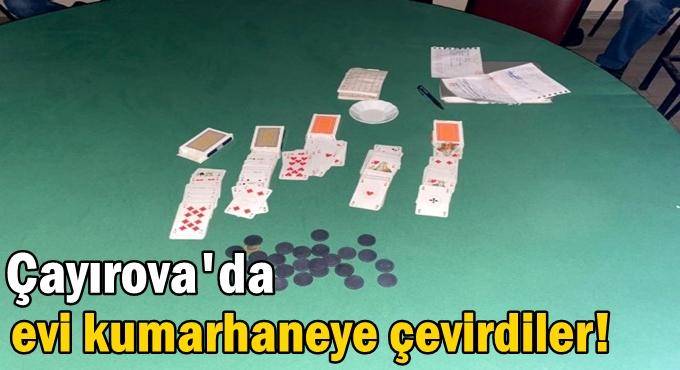 Çayırova'da evi kumarhaneye çevirdiler!