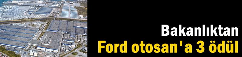 Bakanlıktan Ford otosan'a 3 ödül