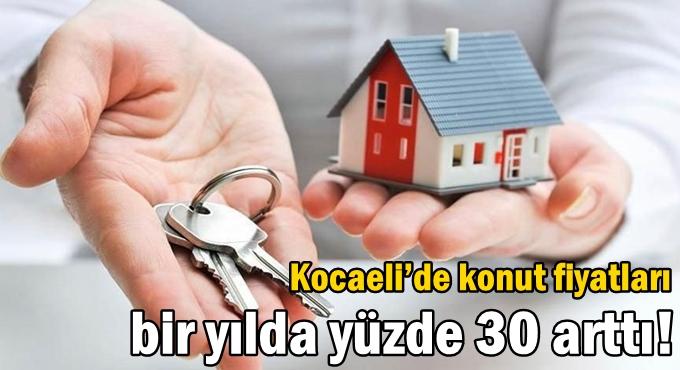 Kocaeli'de konut fiyatları bir yılda yüzde 30 arttı!