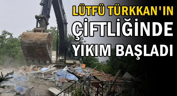 Türkkan'ın kaçak çiftliğinde yıkım başladı!