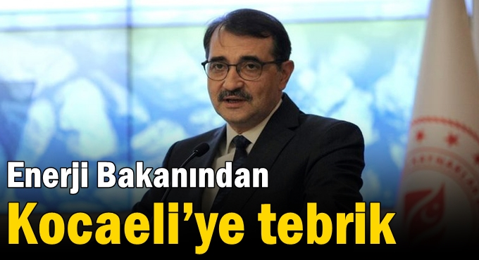 Enerji Bakanından Kocaeli'ye tebrik