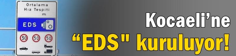 """Kocaeli'ne """"EDS"""" kuruluyor!"""