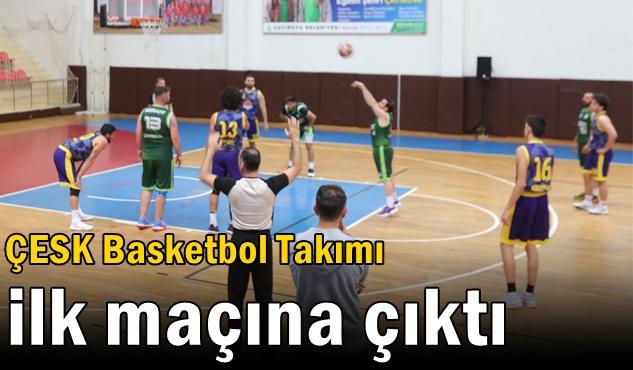 ÇESK Basketbol Takımı ilk maçına çıktı