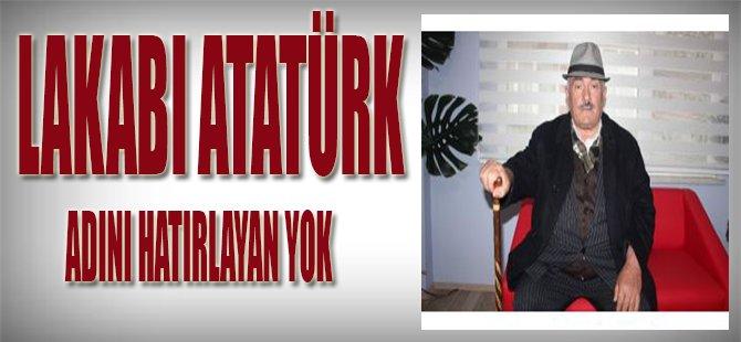 Lakabı Atatürk Adını Hatırlayan Yok