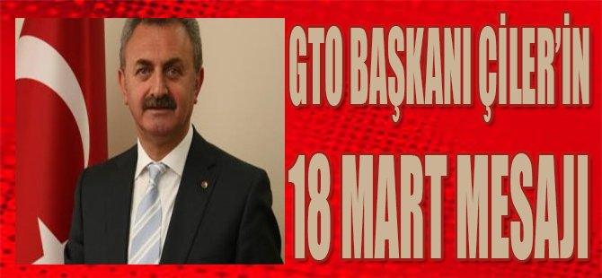 Gto Başkanı Çiler'in 18 Mart Mesajı