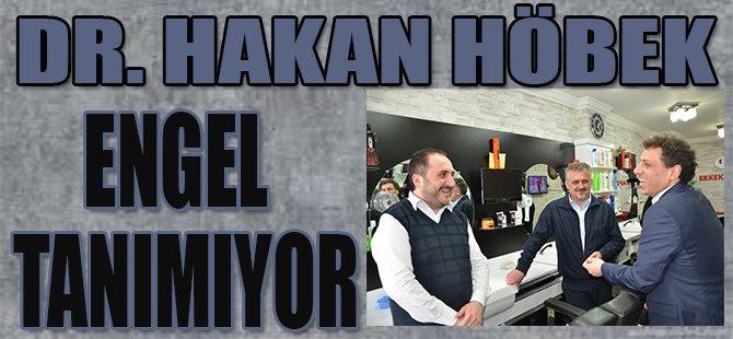 Dr.Hakan Höbek Engel Tanımıyor