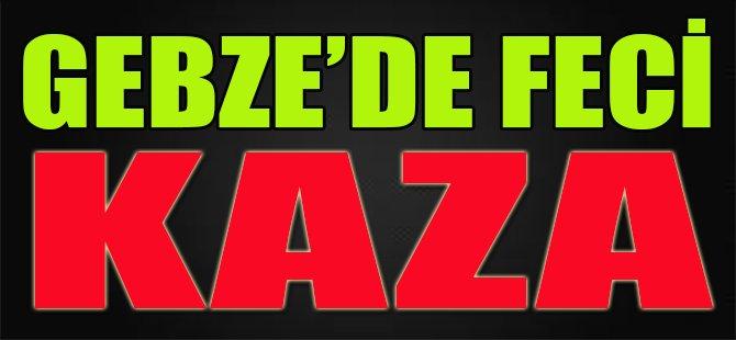 Gebze'de Feci Kaza