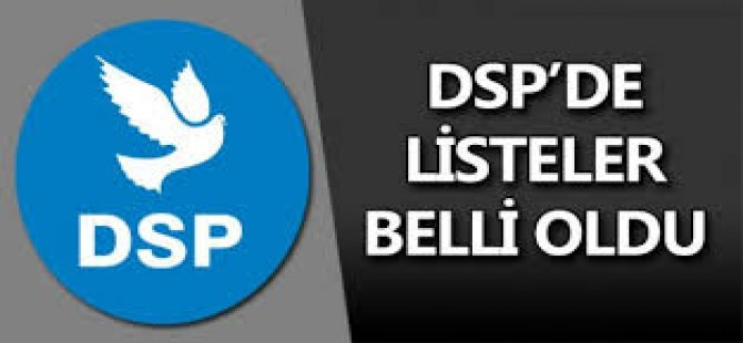 DSP'de Listeler Belli Oldu