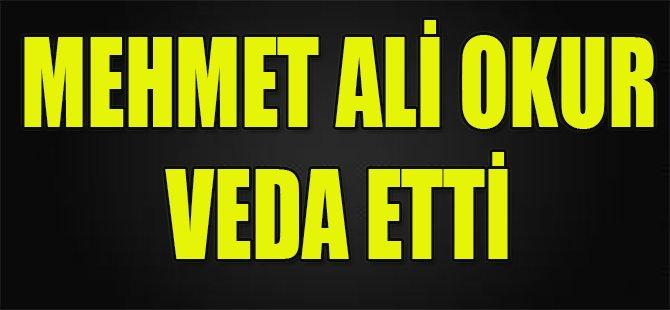 Mehmet Ali Okur Veda Etti