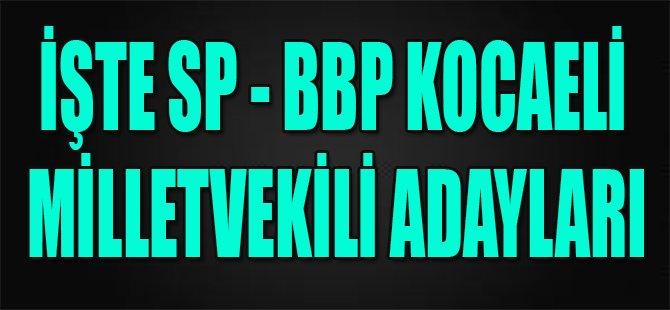 İşte SP - BBP Kocaeli Milletvekili Adayları
