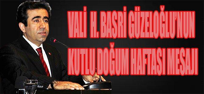 Vali H. Basri Güzeloğlu'nun Kutlu Doğum Haftası Mesajı