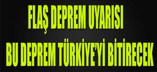Flaş Deprem Uyarısı, Bu Deprem Türkiye'yi Bitirecek
