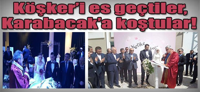 Köşker'i es geçtiler,  Karabacak'a koştular!