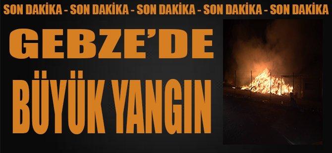 Gebze'de Büyük Yangın