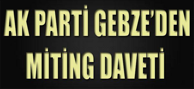 Ak Parti Gebze'den Miting Daveti